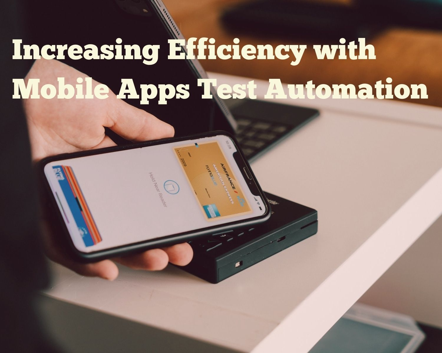 Increasing Efficiency with Mobile Apps Test Automation
