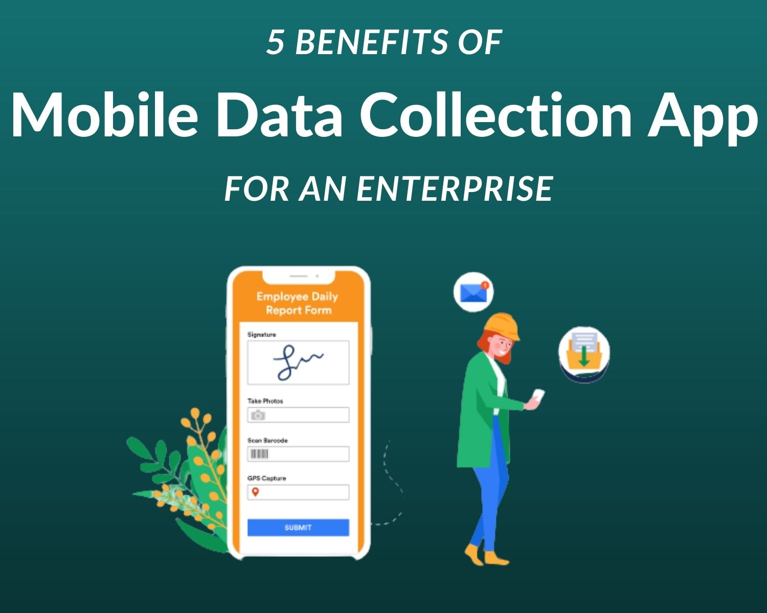 5 benefits of a Mobile Data collection app for an Enterprise