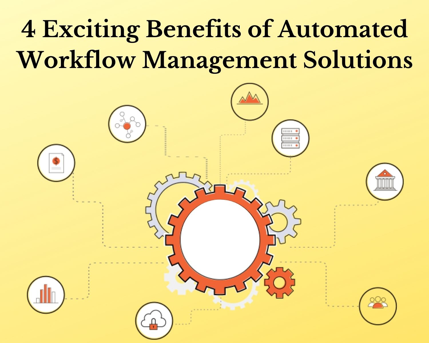 4 Exciting Benefits of Automated Workflow Management Solutions